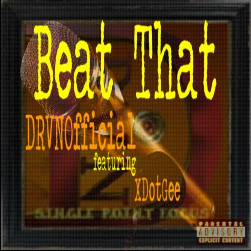 """Beat That"" By DRVNOfficial ft. XDotGee (Produced By Fleslit) by DRVN Official"