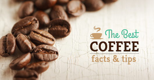 The Best Coffee Facts & Tips [Interactive Web]