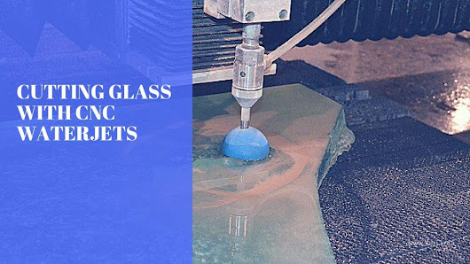 Cutting Glass With A Waterjet
