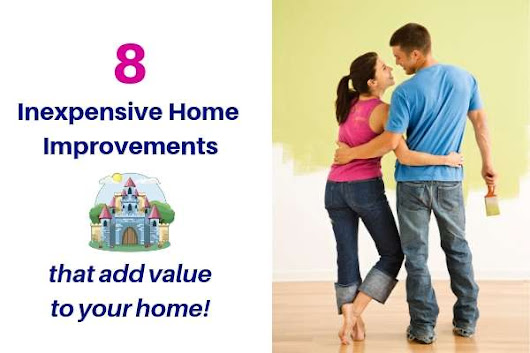 Eight Inexpensive Ways to Maintain or Even Increase the Value of Your Home