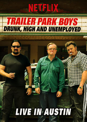 Trailer Park Boys: Live in Austin