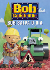 Bob o construtor - Bob salva o dia | filmes-netflix.blogspot.com