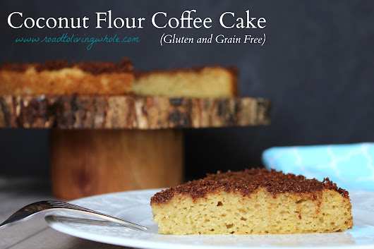 Coffee Cake (Gluten and Grain Free)