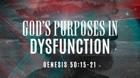 gods purposes  dysfunction grace bible church