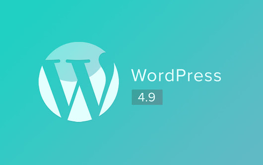 "What's to love about WordPress 4.9 ""Tipton"" 