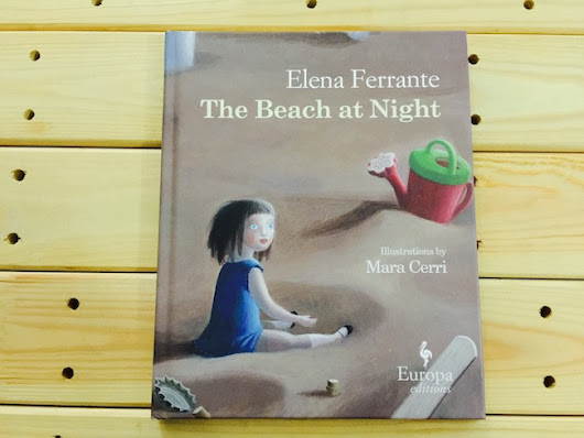 "Europa Editions Picturebooks (Part Two of Two) in Elena Ferrante's ""The Beach At Night"""