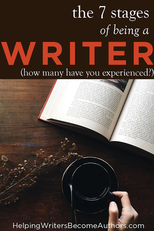 The 7 Stages of Being a Writer (How Many Have You Experienced?) - Helping Writers Become Authors