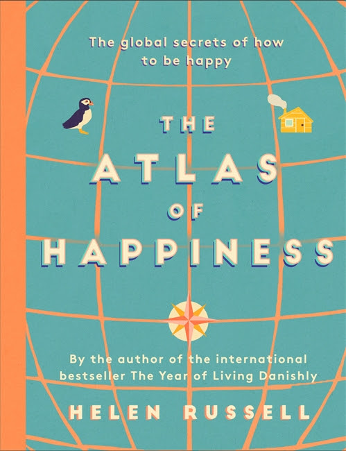 The Atlas Of Happiness by Helen Russell [Book Review] @TwoRoadsBooks @HodderNonFic @MsHelenRussell #TheAtlasOfHappiness #NonFictionNovember #HelenRussell #TwoRoads #Hodder