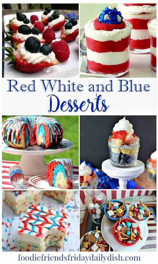 Host Favorites - Red White and Blue Desserts | Daily Dish Magazine | Recipes | Travel | Crafts