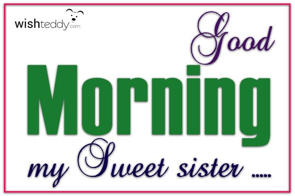Good Morning My Sweet Sister