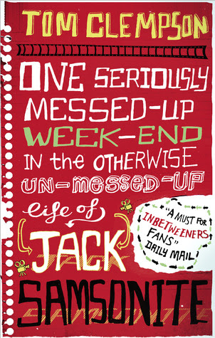 One Seriously Messed-Up Weekend in the Otherwise Un-Messed-Up Life of Jack Samsonite (Jack Samsonite, #2)