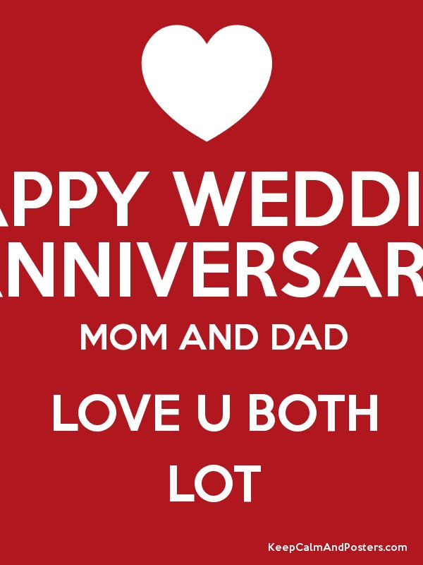 Happy Wedding Anniversary Mom And Dad Love U Both Lot Keep Calm