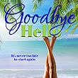 Goodbye, Hello: It's never too late to start again. - Kindle edition by Allyson R. Abbott. Literature & Fiction Kindle eBooks @ Amazon.com.