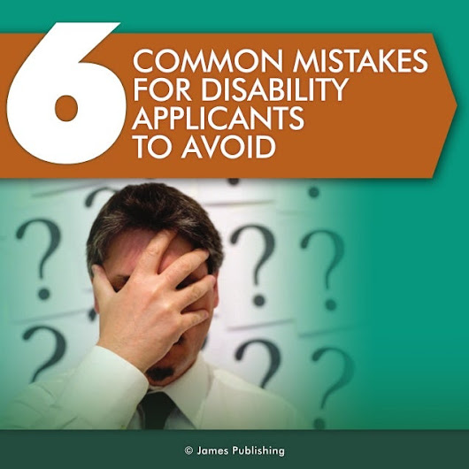 6 Common mistakes for disability applicants to avoid