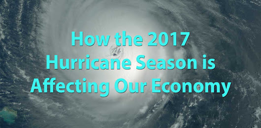 How the 2017 Hurricane Season is Affecting Our Economy - AccurateTax.com