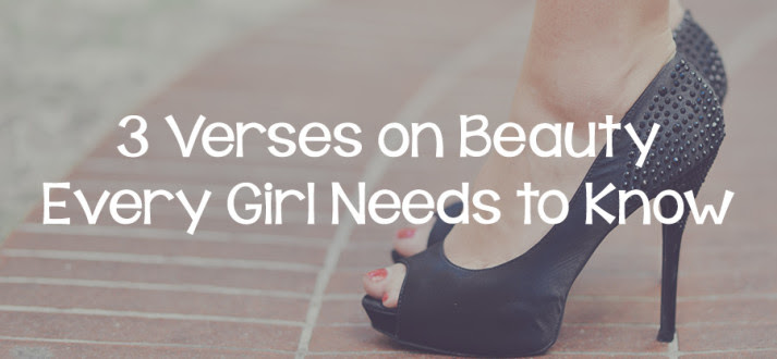 3 Verses On Beauty Every Girl Needs To Know Lies Young Women