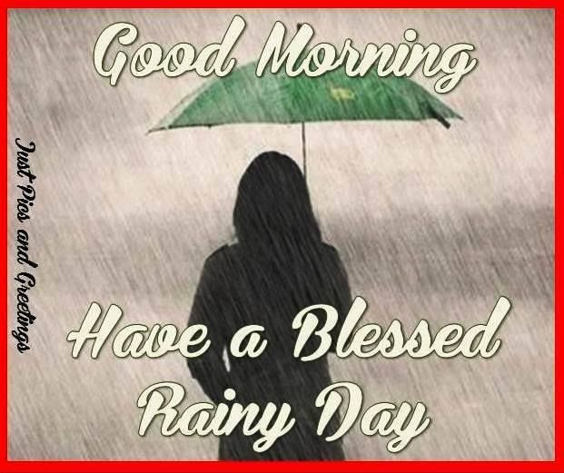 Good Morning Have A Blessed Rainy Day Quote Pictures Photos And