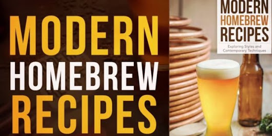 Brewers Publications presents 'Modern Homebrew Recipes'
