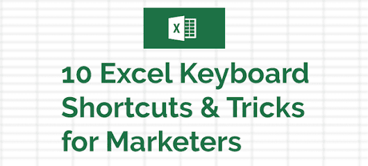 10 Excel Keyboard Shortcuts & Tricks for Marketers