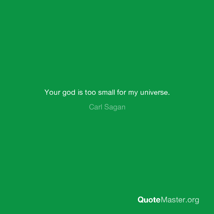 Your God Is Too Small For My Universe Carl Sagan