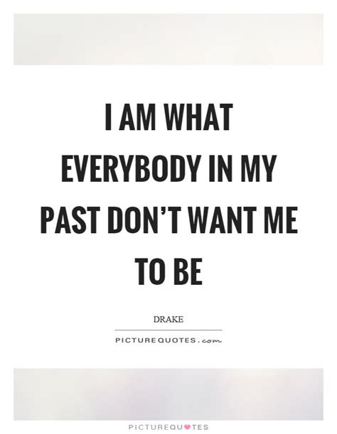 I Want My Past Back Quotes