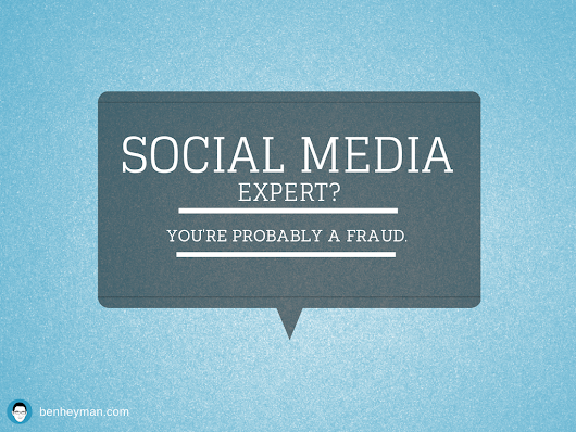 If You Call Yourself A Social Media Expert You're Probably a Fraud