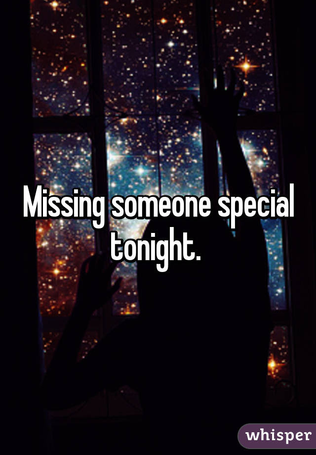 Missing Someone Special Tonight