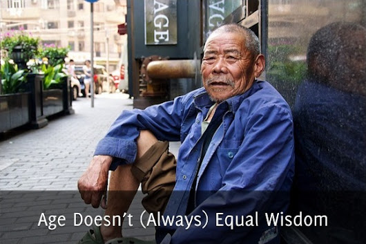Age Doesn't (Always) Equal Wisdom - Self Stairway