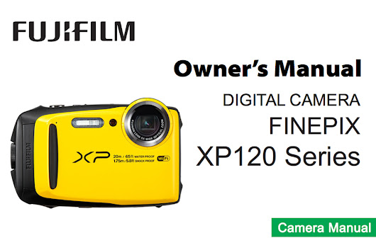 Fuji FinePix XP120 Instruction or Owner's Manual Available for Download [PDF]