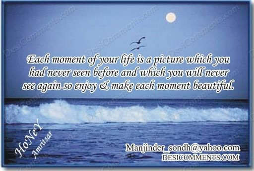 Quotes About Each Moment 328 Quotes