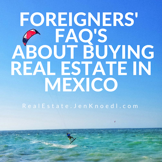 Foreigners' FAQ's About Buying Real Estate in Mexico – Real Estate Yucatan – Jen Knoedl