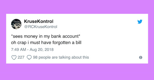 20 Tweets That Perfectly Capture The Struggle Of Being Broke As Hell | HuffPost Life