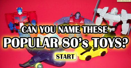 Can You Name These Popular 80's Toys?