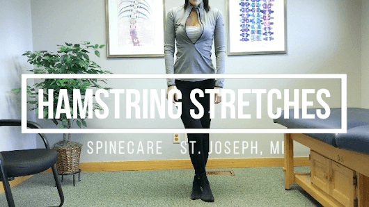 The Best Hamstring Stretches | SpineCare Decompression and Chiropractic Center