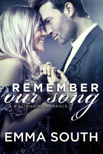 Remember Our Song: A Billionaire Romance by Emma South