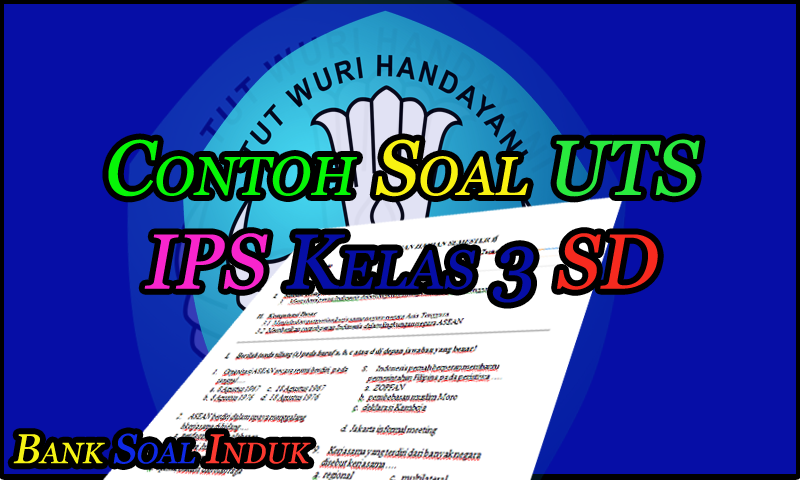 Unduh Contoh Soal Latihan UTS Mata Pelajaran IPS Kelas 3 Sekolah Dasar
