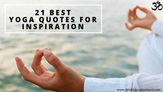 21 Best Yoga Quotes For The Yoga Lovers Drishti Yoga School