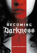 Title: Becoming Darkness, Author: Lindsay Francis Brambles