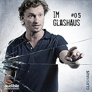 Im Glashaus (Glashaus 5) | [Christian Gailus]