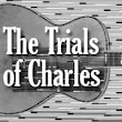 The Trials of Charles