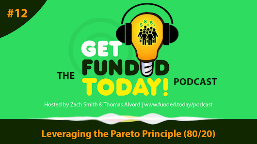 Leveraging the Pareto Principle (80/20) | The Funded Today Podcast