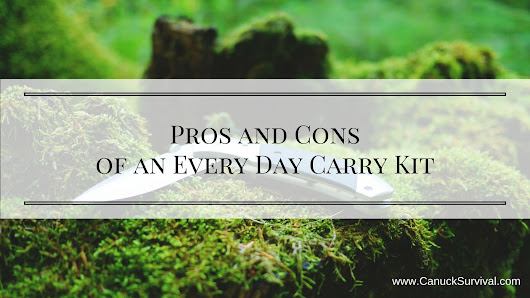 Pros and Cons of an Every Day Carry Kit (EDC) - Canuck Survival
