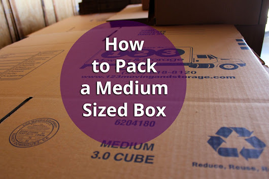 How to Pack Medium Sized Boxes |