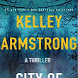 Review - City of the Lost by Kelley Armstrong @KelleyArmstrong @MinotaurBooks
