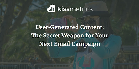 User-Generated Content: The Secret Weapon for Your Next Email Campaign