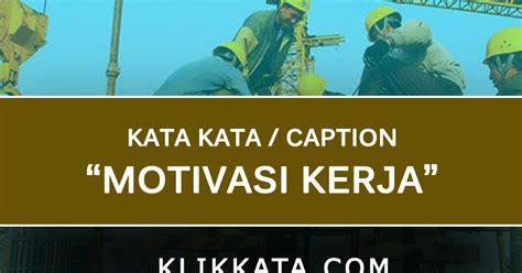 kumpulan kata kata motivasi  semangat kerja klik