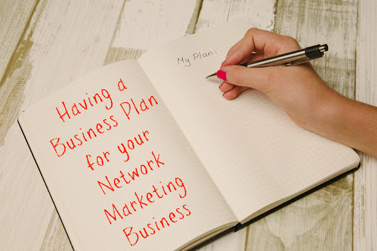Having a Business Plan for your Network Marketing Business • Licciardello Coaching