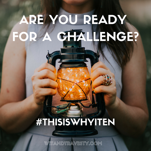 Presenting: The #ThisIsWhyITen Instagram Challenge - Wit & Travesty