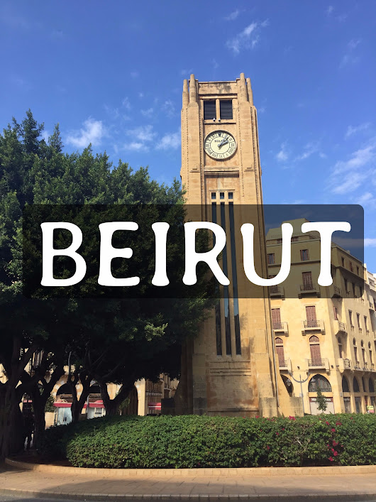 First Time Tips for Visiting Beirut