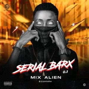 Mix Alien – Serial BarX | @Mixalien [EP]